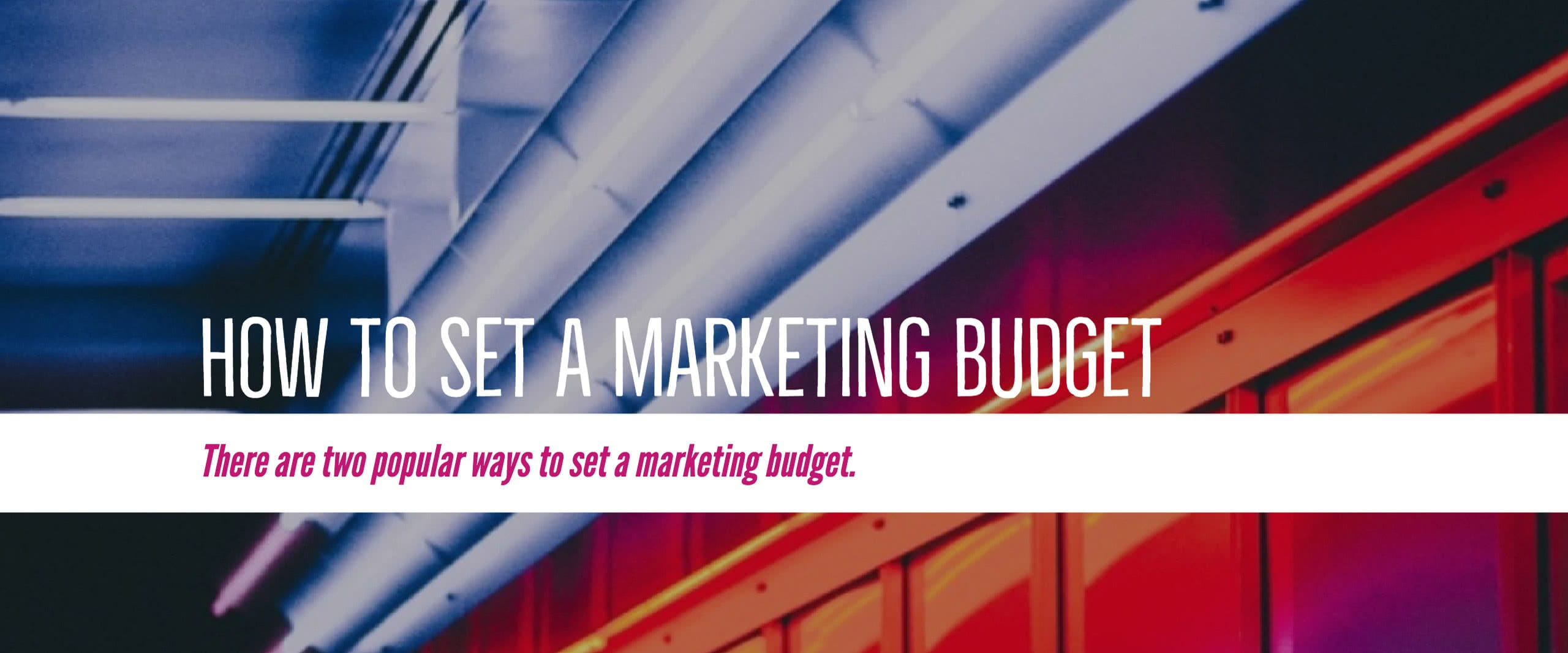 How to set a marketing budget